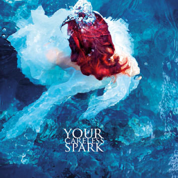 »Your Careless Spark«, CD Cover